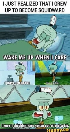 IJUST REALIZED THAT I GREW UP T0 BECOME SQUIDWARD – popular memes on the site iFunny.co #spongebob #tvshows #ijust #realized #that #grew #up #become #squidward #pic