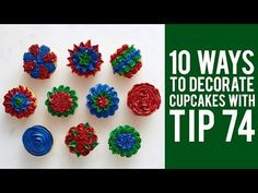 10 Ways to Decorate Cupcakes with Tip 74 - YouTube
