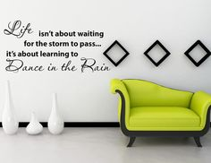 LIFE ISNT ABOUT WAITING - DANCE IN THE RAIN wall vinyl sticker home decor art!!!