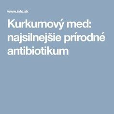 Kurkumový med: najsilnejšie prírodné antibiotikum Atkins Diet, Health Advice, Health And Beauty, Detox, Herbalism, Remedies, Health Fitness, Food And Drink, Exercise