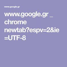 www.google.gr _ chrome newtab?espv=2&ie=UTF-8