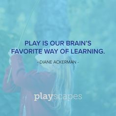 There is no better learning than through play.