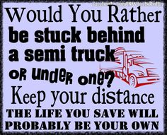 You think the answer would be obvious. I'd sure rather be stuck behind a semi!