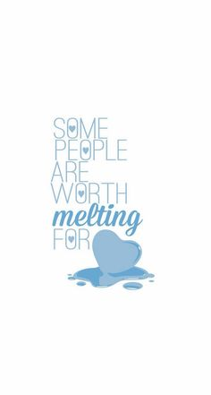 Some people are worth melting for. From Frozen - Inspirational & motivational Quote iPhone wallpapers @mobile9