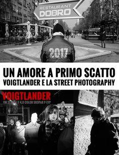 Un amore a primo scatto! Voigtlander e la Street Photography