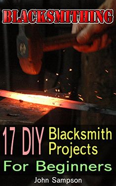 FREE TODAY - 04/17/2016: Blacksmithing: 17 DIY Blacksmith Projects For Beginners by John Sampson http://www.amazon.com/dp/B01EBA4USM/ref=cm_sw_r_pi_dp_Cr5exb0M6TNGK
