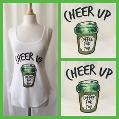 Cheer    Up Graphic Tank ☕️ Cheer Up Graphic Tank ☕️ 94% Rayon . 6% Spandex . Made in USA White Color ! Soft and comfy material  April Spirit Tops Tank Tops