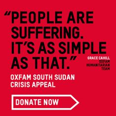 Oxfam appeal for funds to help the people of South Sudan.