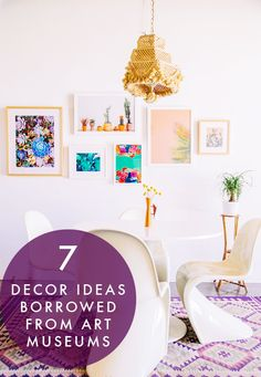 7 Decor Ideas Borrowed From Art Museums