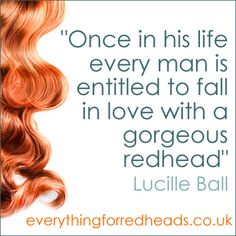fall in love with a redhead quote.. kinda funny that I'm considering going strawberry lol => nobody tell my mom!!!!