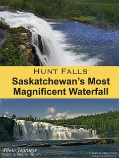 Hunt Falls - Saskatchewan's Most Magnificent Waterfall - Photo Journeys Camping Places, Places To Travel, Places To See, Canada Destinations, Vacation Destinations, Vacations, Cool Pictures Of Nature, Beautiful Pictures, Waterfall Photo