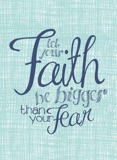 Card: let your faith be bigger than your fear. #blue #inspiration #faith