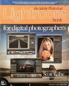 The Adobe Photoshop Lightroom Book for Digital Photographers by Scott Kelby...