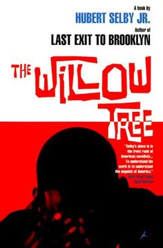 The Willow Tree by Hubert Selby Jr
