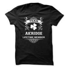 TEAM AKRIDGE LIFETIME MEMBER - #shirt style #tshirt estampadas. SATISFACTION GUARANTEED => https://www.sunfrog.com/Names/TEAM-AKRIDGE-LIFETIME-MEMBER-upmcdegopi.html?68278