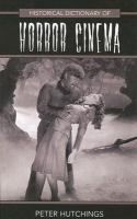 """""""Historical dictionary of horror cinema"""" by Peter Hutchings. Check it out: https://tripod.brynmawr.edu/find/Record/.b3321994"""