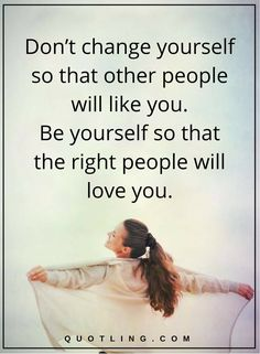 be yourself quotes Don't change yourself so that other people will like you. Be yourself so that the right people will love you. Quotes To Live By, Me Quotes, Motivational Quotes, Body Exercises, Relationship Rules, Inspiring People, Be Yourself Quotes, Love Life, Other People
