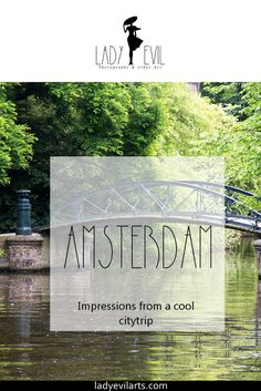 My impressions from a cool city trip in Amsterdam.