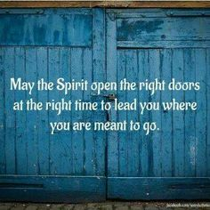 May the spirit open the right doors.