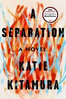 Thursday Morning Book Discussion - A Separation by Katie Kitamura.  Thursday, August 16 at 10:30 am.  Monmouth County Library Headquarters, Manalapan