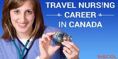 The Benefits of Travel Nursing Career in Canada - Inscol Nursing Career, Travel Nursing, Nursing In Canada, Nursing Articles, Benefit