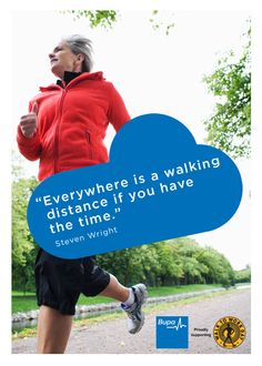 Everywhere is walking distance if you have the time. - Steven Wright #Quote @BupaAustralia