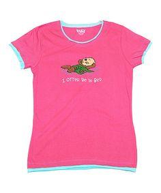 Pink 'I Otter Be in Bed' Tee - Women #zulily #zulilyfinds