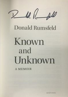 Donald Rumsfeld: Known and Unknown.