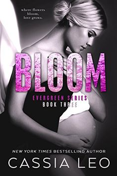 Bloom (Evergreen Series Book 3) Gloss Publishing LLC https://www.amazon.com/dp/B07CVZXSLZ/ref=cm_sw_r_pi_awdb_t1_x_sKE9AbBRSCM04