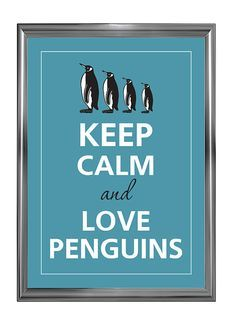 Keep Calm and Love Penguins #macwonderland