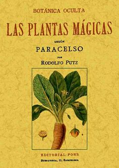 Botánica oculta. Las plantas mágicas según Paracelso. Magick Book, Witchcraft, Good Books, Books To Read, Psychology Books, Naturopathy, Mind Body Soul, Herbal Remedies, Book Lists
