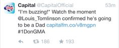 It's true! :) x watched it myself on TV! Louis is a going to be a dad!