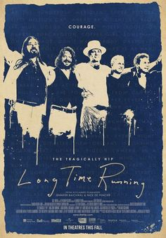 Here's the Poster and Latest Trailer for the Upcoming Tragically Hip Film, Long Time Running - A Journal of Musical Things New Movie Posters, Original Movie Posters, Concert Posters, Film Posters, Running Movies, Running Posters, New Movies, Movies To Watch, 2020 Movies