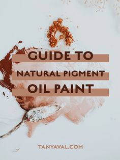 Guide to Natural Earth Pigment Oil Paint — Tanya Val - Anchorage, Alaska - Wedding Florist and Abstract Fine Artist How To Make Oil, How To Make Paint, Painting Tips, Fabric Painting, Painting Lessons, Painting Tutorials, Painting Art, Nature Paintings, Indian Paintings