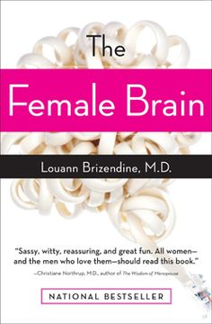 the female brain- I probably speak to my clients about this book once a day...A MUST READ!!