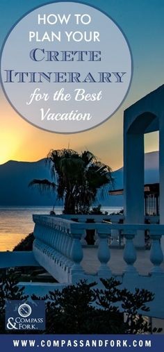 How to Plan Your Crete Itinerary for the Best Vacation - where to stay, what to do and practical travel tips for 1,2,3 week vacations. #crete #itinerary #greekislands #greece #traveltips