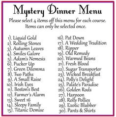 You will be serving a mystery meal dinner where the guests order from a menu, without knowing what those menu items are! There should be much fun when the guests get their courses and find out wha… Mystery Dinner Party, Dinner Party Games, Mystery Parties, Dinner Menu, Dinner Ideas, Dinner Recipes, Meal Ideas, Mystery Games, Mystery Novels