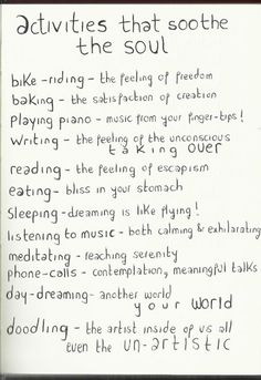 Activities that soothe the soul ...