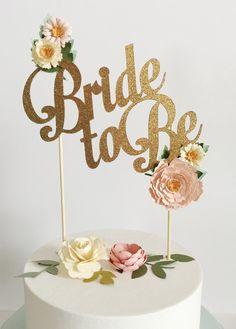 Bride to Be Custom cake topper wedding bridal shower gold glitter cream ivory blush flowers