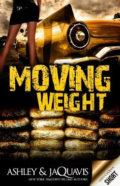 Moving Weight (eBook Short) by Ashley & JaQuavis