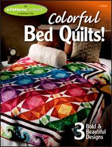 Colorful Bed Quilts!: 3 Bold & Beautiful Designs
