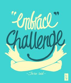 embrace challenge - Google Search