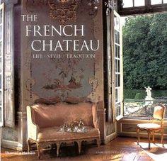 The French Chateau: Life, Style, Tradition: Christiane De Nicolay-Mazery, Christiane De Nicolai-Mazery, Jean-Bernard Naudin: 9780500282717: Amazon.com: Books