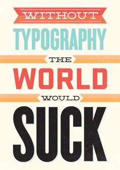 Without typography...