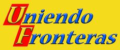 Subscribe NOW: Uniendo Fronteras: A Hispanic television program for everyone in the family