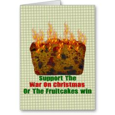 War On Fruitcakes Greeting Card