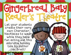 Gingerbread Baby Readers Theatre: A Holiday Literacy Activity (Theater) from Tangled Up In Teaching on TeachersNotebook.com (26 pages)  - Celebrate one of the best Gingerbread tales EVER written (at least in my humble opinion)! Let your students have fun reenacting this deliciously fun Holiday tale with this Readers Theater Literacy Activity.