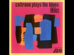 Coltrane Plays the Blues 1960    1. Blues to Elvin 7.53  2. Blues to Bechet 5.46  3. Blues to You 6.29  4. Mr. Day 7.56  5. Mr. Syms 5.22  6. Mr. Knight 7.31    John Coltrane - saxophone  McCoy Tyner - piano  Steve Davis - bass  Elvin Jones - drums