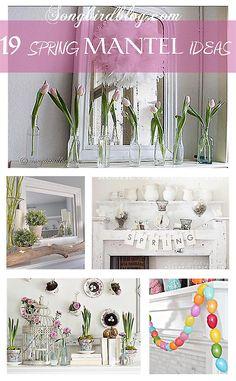 19 Gorgeous and Inspiring Ideas for your Spring Mantel. http://www.songbirdblog.com