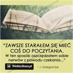 ZAWSZE STARAŁEM SIĘ MIEĆ COŚ DO POCZYTANIA... #Grzegorczyk-Jan, #Książki…